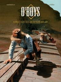 O'Boys - Tome 2 - Deux chats gais sur un train brûlant