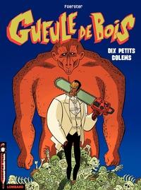 Gueule de Bois - Tome 2 - Dix petits golems