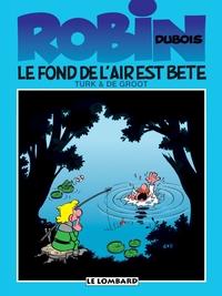 Robin Dubois - Tome 2 - Le fond de l'air est bête