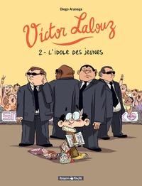 Victor Lalouz - Tome 2 - L'idole des Jeunes