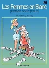 Les Femmes en Blanc – tome 20 - JE PANSE DONC JE SUIS