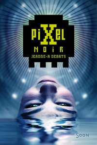 Pixel noir | Debats, Jeanne-A