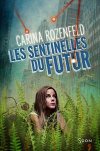 Les sentinelles du futur   Rozenfeld, Carina