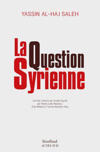 La Question syrienne | Al-Haj Saleh, Yassin