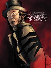 Les Carnets de Darwin - Tome 1 - L'oeil des Celtes | Eduardo Ocana,