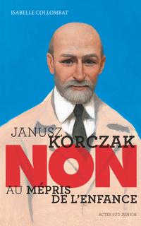 """Janusz Korczak : """"Non au mé..."""