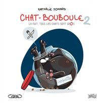Chat - Bouboule - Tome 2 - La nuit, tous les chats sont gros