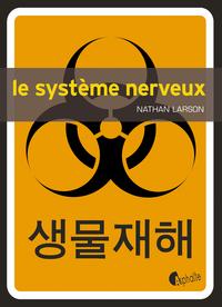 Le Système nerveux   Larson, Nathan