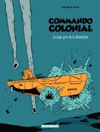 Commando Colonial – tome 2 - Le Loup Gris de la Désolation | Brüno,