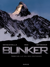 Bunker -  tome 5 - Le mal d...