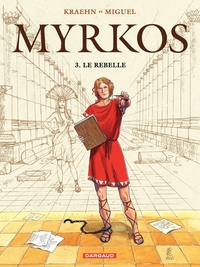 Myrkos - tome 3 - Le Rebelle