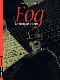Fog (Tome 3) - Le mangeur d...