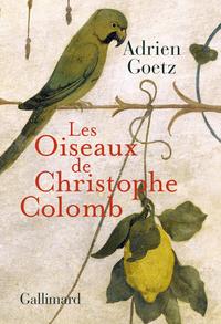 Les Oiseaux de Christophe Colomb | Goetz, Adrien