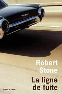 La Ligne de fuite   Stone, Robert