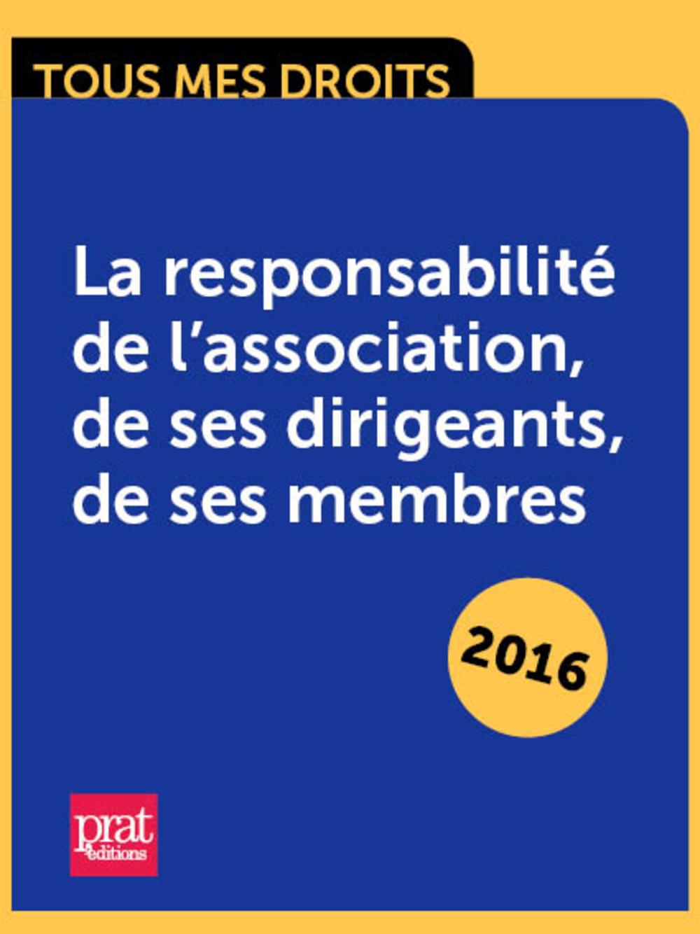 La responsabilité de lassociation, de ses dirigeants, de ses membres
