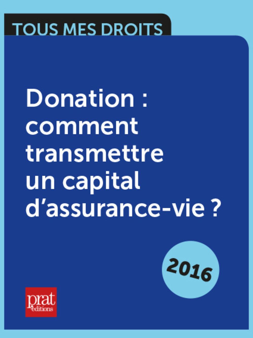Donation : comment transmettre un capital dassurance vie ?