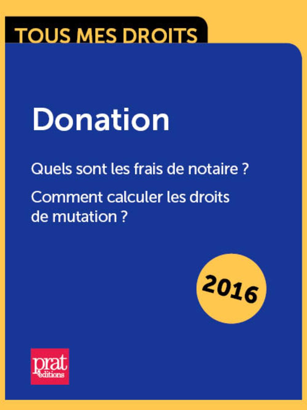 Quel est le coût d'une donation ? Comment calculer les frais de notaire et les droits de mutation ?