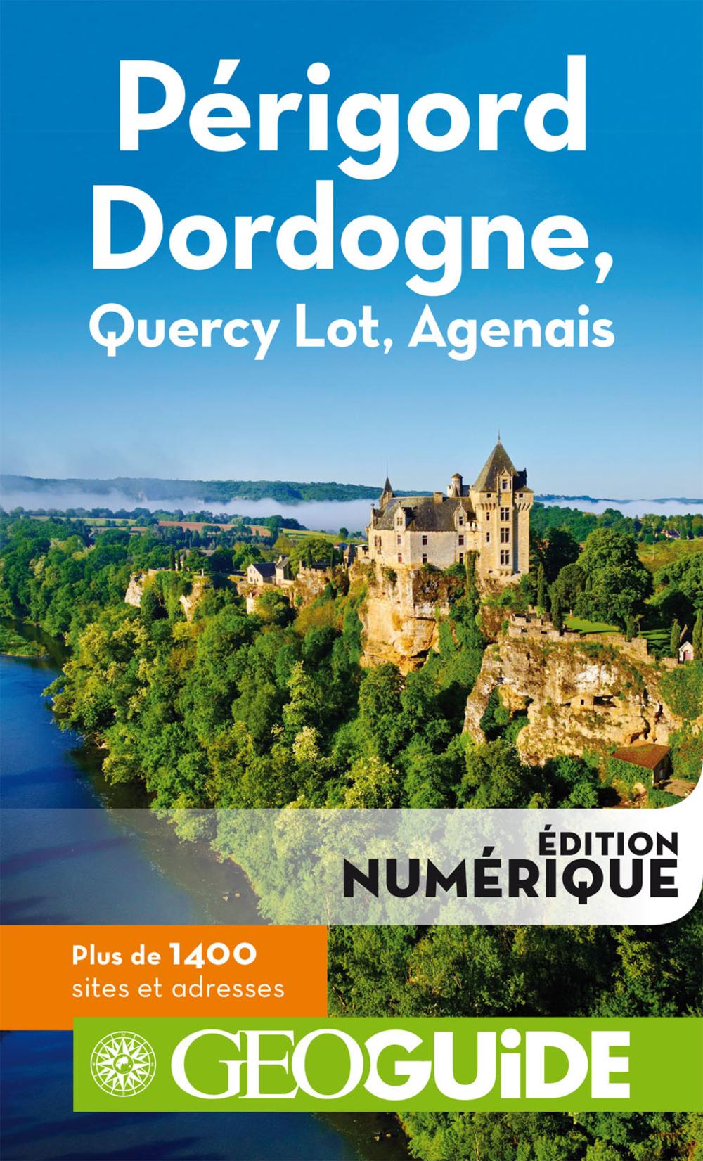 GEOguide Périgord Dordogne, Quercy Lot, Agenais |