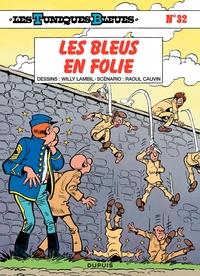 Les Tuniques Bleues - Tome 32 - LES BLEUS EN FOLIE