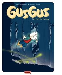 Gusgus - Tome 1 - Les rois du monde