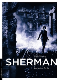 Sherman - Tome 5 - Les ruines. Berlin | Griffo,