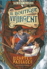 La Boutique Vif-Argent (Tome 3) - La Carte des Passages | Bruno, Iacopo