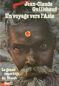 Un voyage vers l'Asie | Guillebaud, Jean-Claude