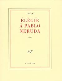 Élégie à Pablo Neruda