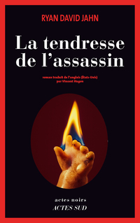 La tendresse de l'assassin | Jahn, Ryan David