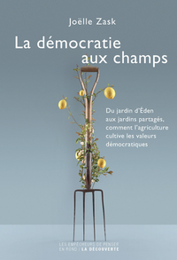 La démocratie aux champs | ZASK, Joëlle