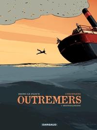 Chroniques Outremers – tome 1 - Méditerranéenne