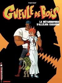 Gueule de Bois - Tome 3 - Métamorphose d'Alléluia Carabine (La)