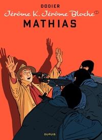 Jérôme K. Jérôme Bloche – tome 22 - Mathias