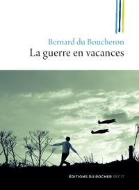 La guerre en vacances   du Boucheron, Bernard