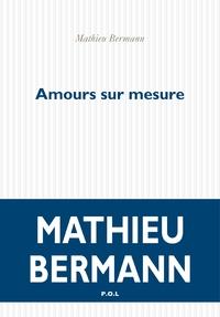Amours sur mesure | Bermann, Mathieu