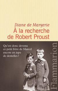 À la recherche de Robert Proust