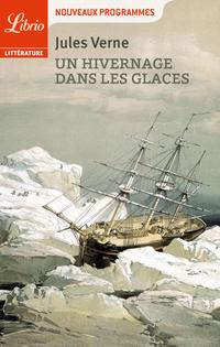 Un hivernage dans les glaces (édition avec dossier pédagogique)