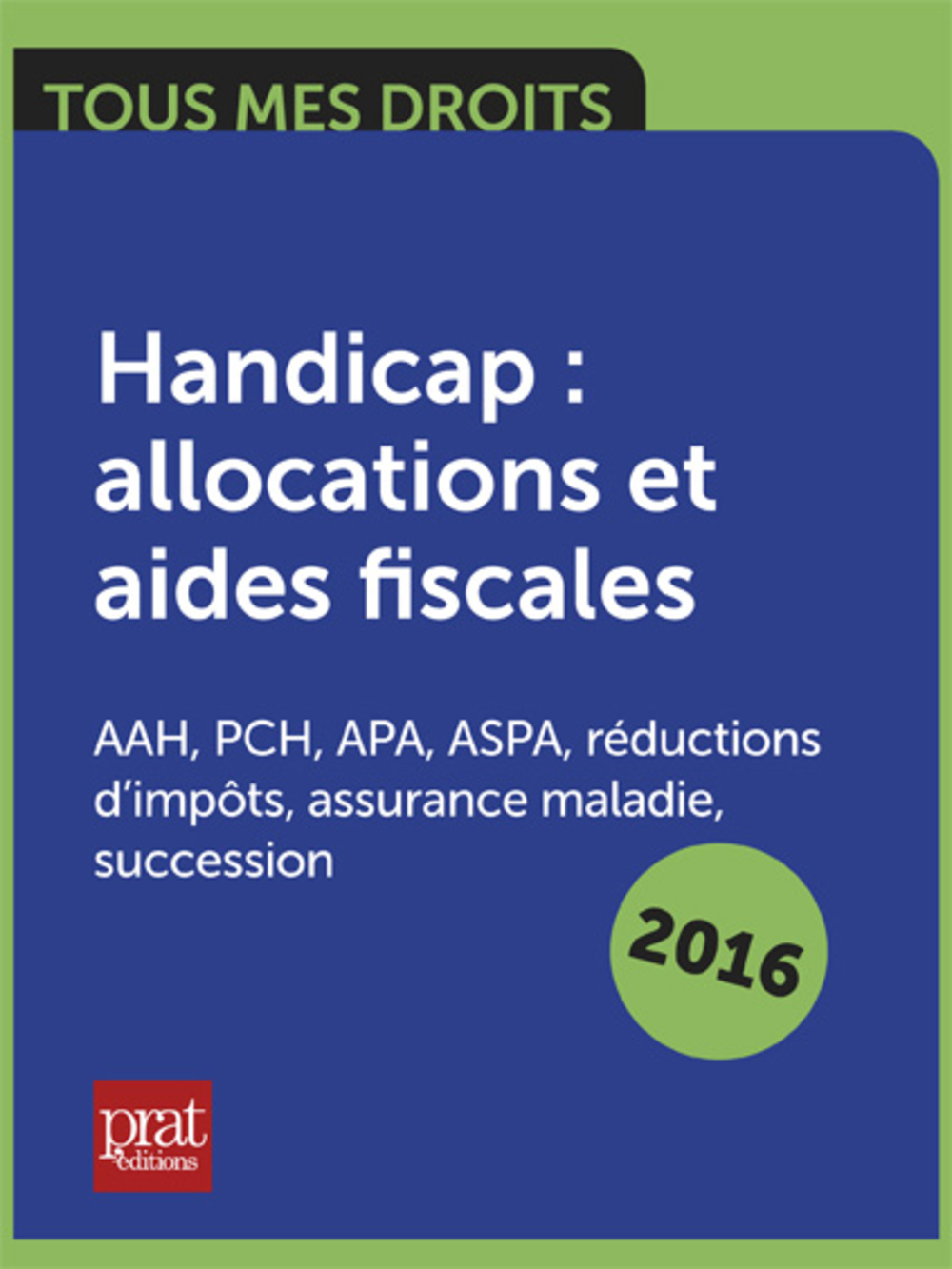 Handicap : allocations et aides fiscales AAH, PCH, APA, ASPA, réductions d'impôts, assurance maladie, succession