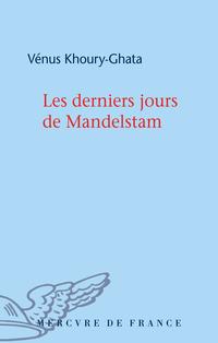 Les derniers jours de Mandelstam | Khoury-Ghata, Vénus