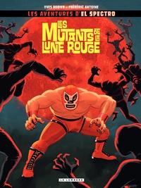 El Spectro - Tome 1 - Mutants de la lune rouge (Les)