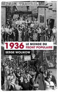 1936, le monde du front populaire   WOLIKOW, Serge
