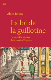La loi de la guillotine | BOUZY, Alain