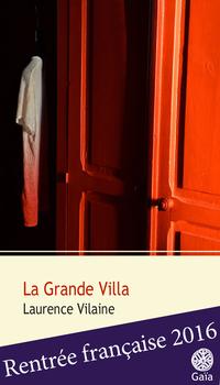 La Grande Villa | Vilaine, Laurence