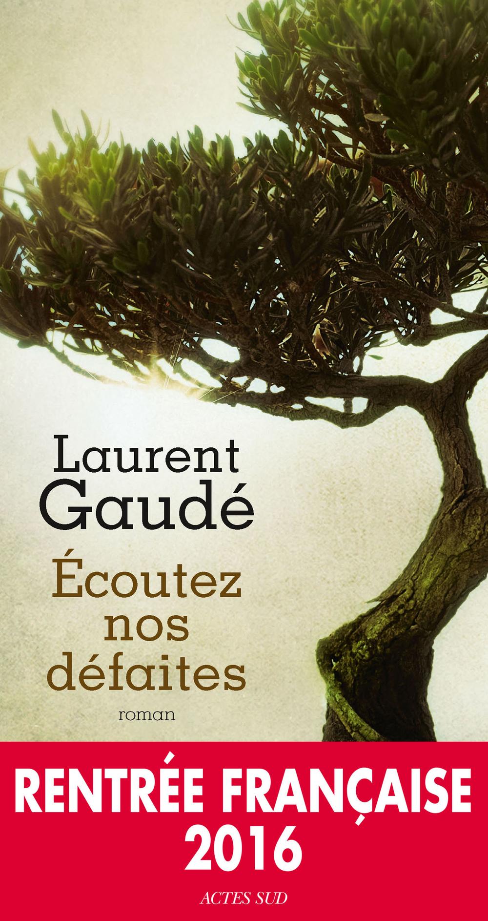 Écoutez nos défaites | Gaudé, Laurent