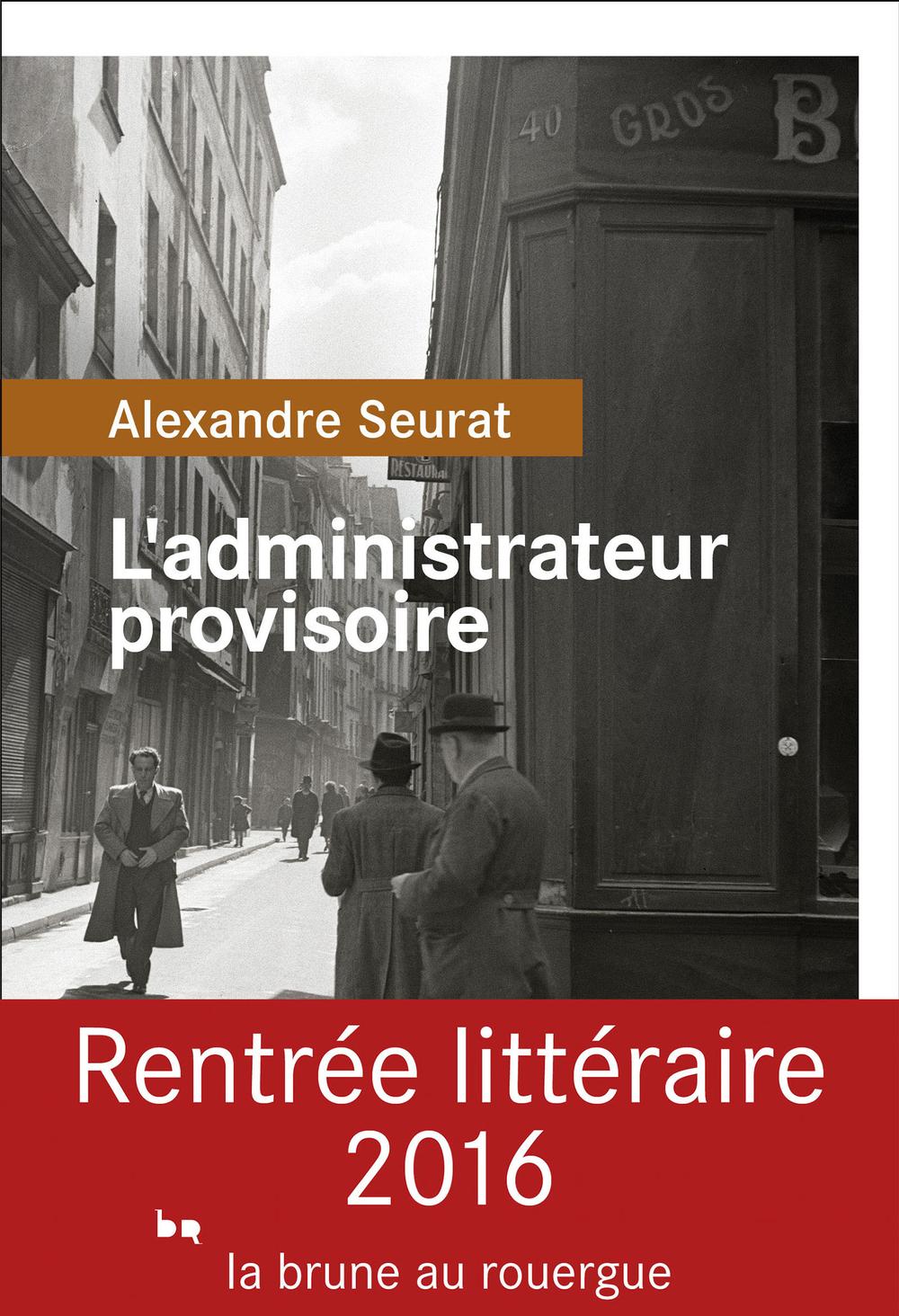 L'administrateur provisoire   Seurat, Alexandre