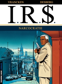 I.R.$. - Tome 4 - Narcocratie