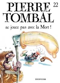 Pierre Tombal – tome 22 - Ne jouez pas avec la mort !