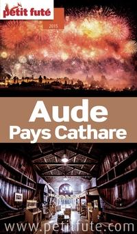 Aude - Pays Cathare 2015 Petit Futé