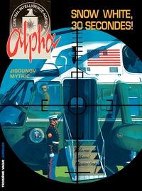 Alpha - tome 7 - Snow White, 30 secondes !