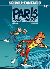Spirou et Fantasio - Tome 47 - Spirou sous Seine